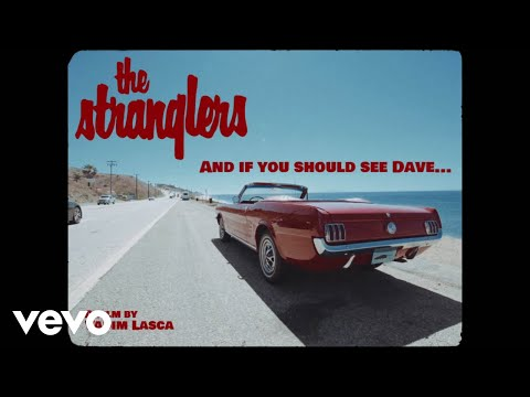 The Stranglers - And If You Should See Dave... (Official Video)
