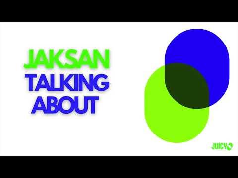Jaksan - Talking About