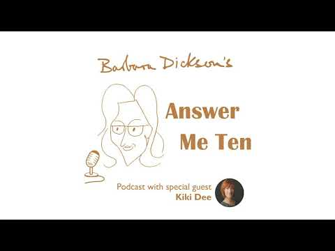 BARBARA DICKSON - ANSWER ME TEN Podcast - In Conversation with KIKI DEE  (May 2021)