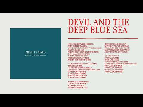 Mighty Oaks - Devil and the Deep Blues Sea (Static image video)
