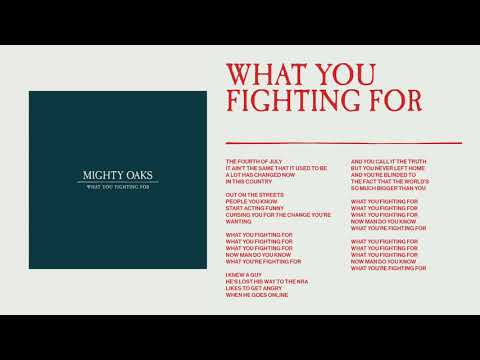 Mighty Oaks - What You Fighting For (Static image video)