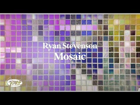 Ryan Stevenson - Mosaic (Official Lyric Video)
