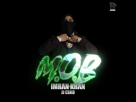 Imran Khan - M.O.B . X JJ Esko (Official Music Video)