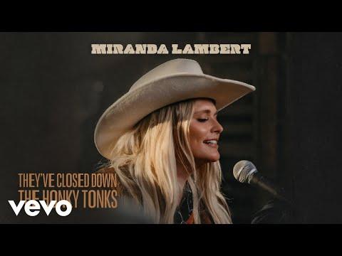 Miranda Lambert - They've Closed Down the Honky Tonks (Audio)