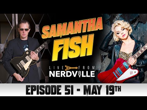 Live From Nerdville with Joe Bonamassa - Episode 51 - Samantha Fish