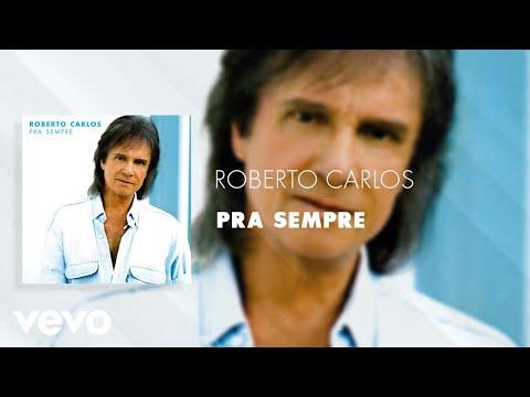 Roberto Carlos - Pra Sempre (Áudio Oficial)