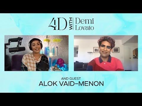 4D With Demi Lovato - Guest: Alok Vaid-Menon