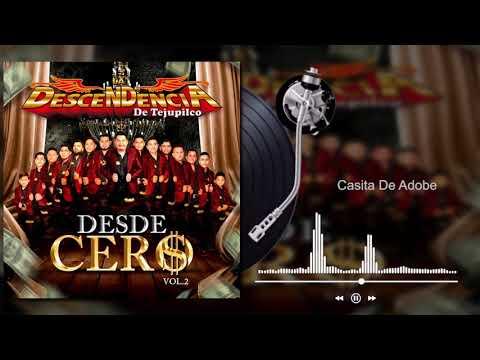 La Descendencia De Tejupilco - Casita De Adobe - Desde Cero, Vol.2 (Audio)