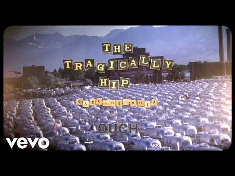 The Tragically Hip - Ouch (Audio)
