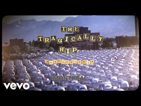 The Tragically Hip - Montreal (Live Audio)