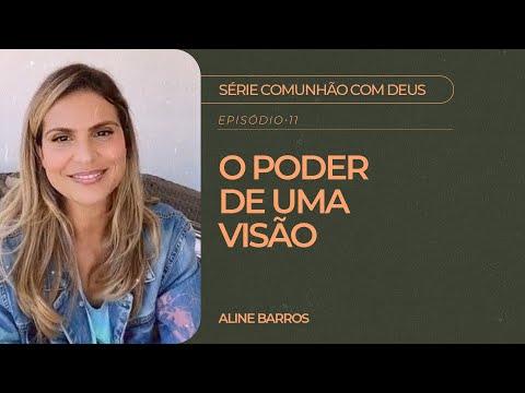 Aline Barros - O Poder de Uma Visão | Série Comunhão com Deus