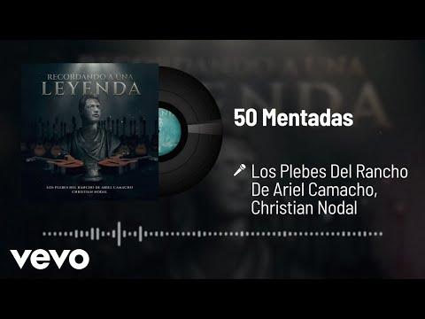 Los Plebes Del Rancho De Ariel Camacho, Christian Nodal - 50 Mentadas (Audio)
