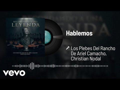 Los Plebes Del Rancho De Ariel Camacho, Christian Nodal - Hablemos (Audio)
