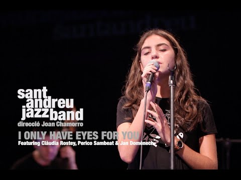 2020 I only have eyes for you I SANT ANDREU JAZZ BAND , CLAUDIA ROSTEY & PERICO SAMBEAT)