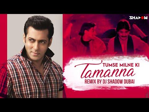Tumse Milne Ki Tamanna Hai Remix | DJ Shadow Dubai | Saajan | Salman Khan | 2021