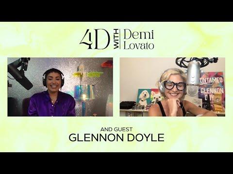 4D With Demi Lovato - Guest: Glennon Doyle