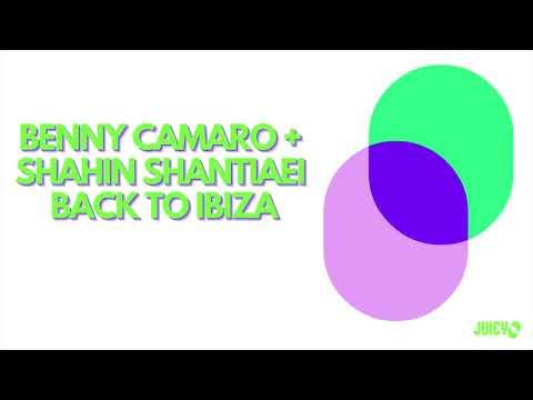 Benny Camaro & Shahin Shantaei - Back to Ibiza