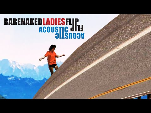 Barenaked Ladies - Flip (Acoustic Version)