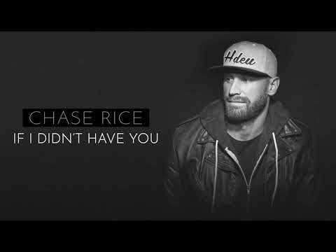 Chase Rice - If I Didn't Have You (Official Audio)
