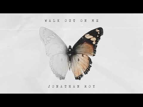 Jonathan Roy - Walk Out On Me (Official Audio)