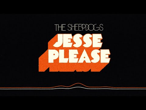The Sheepdogs - Jesse, Please (Visualizer)