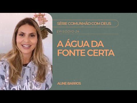 Aline Barros - A Água da Fonte Certa   Série Comunhão com Deus