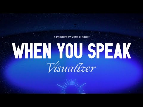 When You Speak — VOUS Worship (Visualizer)
