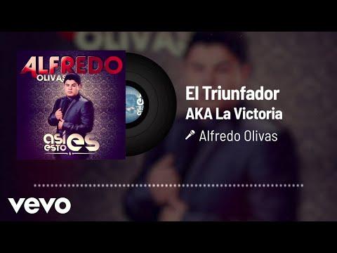 Alfredo Olivas - El Triunfador AKA La Victoria (Audio)