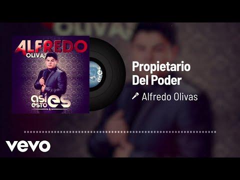 Alfredo Olivas - Propietario Del Poder (Audio)
