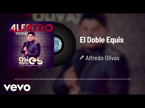 Alfredo Olivas - El Doble Equis (Audio)