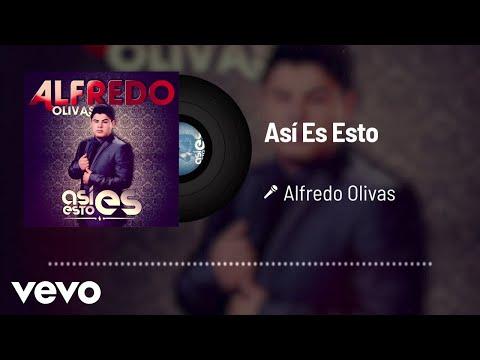 Alfredo Olivas - Así Es Esto (Audio)