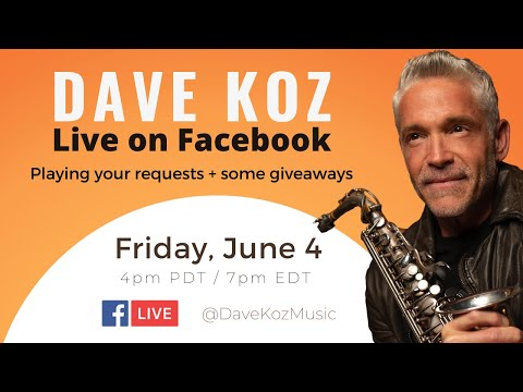 Dave Koz // Live on Facebook // June 4, 2021 // playing song requests