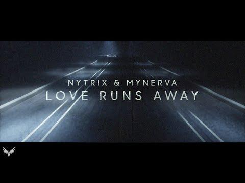 Nytrix & Mynerva • Love Runs Away • [Official Lyric Video]