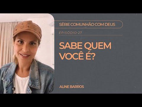 Aline Barros - Sabe Quem Você é?   Série Comunhão com Deus