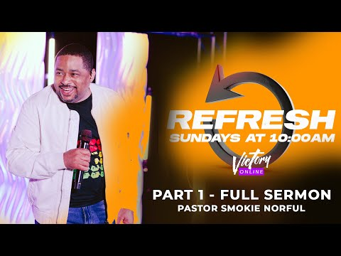 "Pastor Smokie Norful   ""REFRESH"" (Part 1) - Full Sermon"