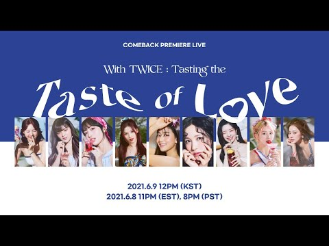Comeback Premiere Live With TWICE : Tasting the 'Taste of Love'