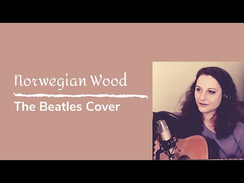 Norwegian Wood - The Beatles   Acoustic Cover by Nicole Stella