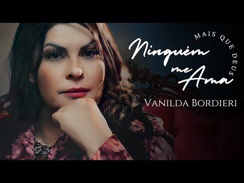 Vanilda Bordieri - Ninguém me ama mais que Deus
