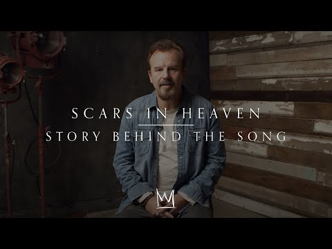 Casting Crowns - Scars In Heaven (Story Behind the Song)