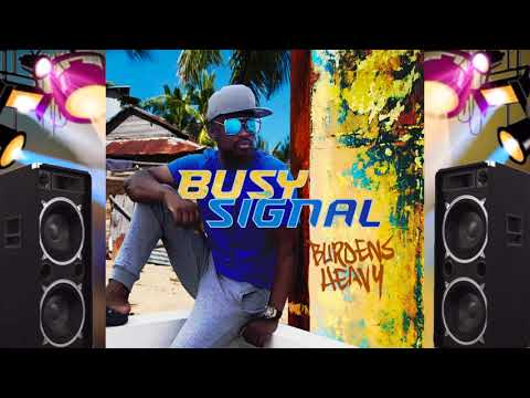 Busy Signal - Burdens Heavy [Official Audio]