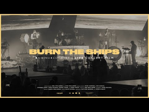 for KING & COUNTRY - Burn The Ships (Live Arena Performance)