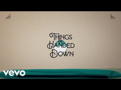 Lady A - Things He Handed Down (Lyric Video)