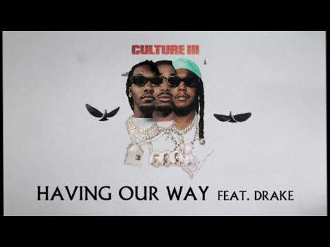 Migos Feat. Drake - Having Our Way (Official Audio)