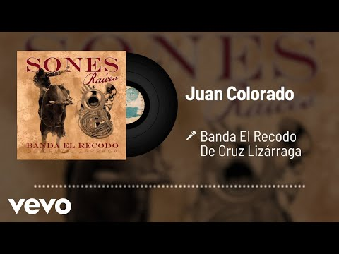 Banda El Recodo De Cruz Lizárraga - Juan Colorado (Audio)