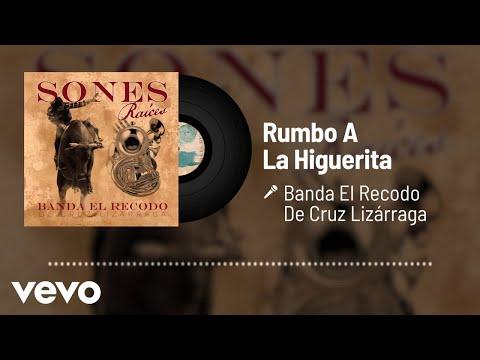 Banda El Recodo De Cruz Lizárraga - Rumbo A La Higuerita (Audio)
