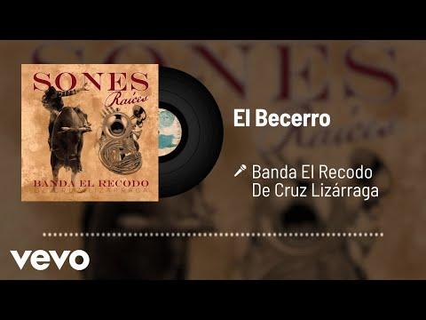 Banda El Recodo De Cruz Lizárraga - El Becerro (Audio)