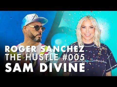 Roger Sanchez - The Hustle #005 with Sam Divine