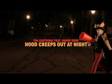 """Tha Eastsidaz """"Hood Creeps Out At Night"""" ft. Snoop Dogg (Official Music Video)"""