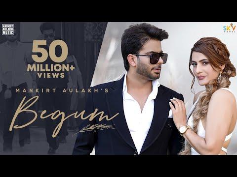 Begum (Official Video) Mankirt Aulakh   Fame Muzic   Kirat Gill   Sky   New Punjabi Song 2021