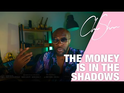The money is in the shadows | Club shada